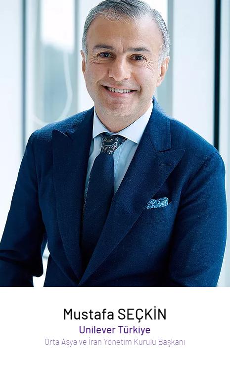 Mustafa Seçkin – Yönetim Kurulu Başkani Unilever Türkiye, Orta Asya & İran
