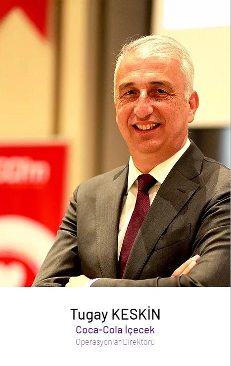 Tugay Keskin – Coca-Cola İçecek Operasyonlar Direktörü